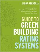 Guide to Green Building Rating Systems 1st Edition 9780470401941 047040194X