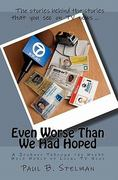 Even Worse Than We Had Hoped 1st Edition 9780615279701 0615279708