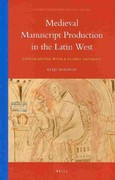 Medieval Manuscript Production in the Latin West 0 9789004175198 9004175199