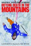 Defying Death in the Mountains 0 9781435835320 1435835328