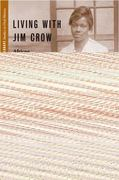 Living with Jim Crow 1st Edition 9780230621527 023062152X