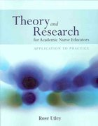 Theory And Research For Academic Nurse Educators: Application To Practice 1st Edition 9780763774134 0763774138