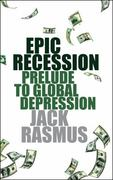 Epic Recession: Prelude to Global Depression 0 9780745329987 0745329985