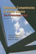 Achieving Competencies in Public Service: The Professional Edge 2nd Edition 9780765623485 076562348X