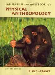 Lab Manual and Workbook for Physical Anthropology 7th edition 9780495810858 0495810851