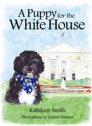 A Puppy for the White House 0 9780615301655 0615301657
