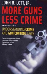 More Guns, Less Crime 3rd edition 9780226493664 0226493660