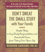 Don't Sweat the Small Stuff with Your Family 1st Edition 9780786883370 0786883375