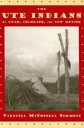 The Ute Indians of Utah, Colorado, and New Mexico 1st Edition 9780870816475 0870816470