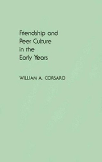 Friendship and Peer Culture in the Early Years 0 9780893911744 0893911747