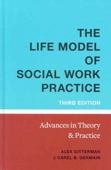 The Life Model of Social Work Practice 3rd Edition 9780231139984 0231139985
