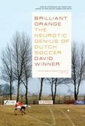 Brilliant OrangeThe Neurotic Genius of Dutch Soccer 0 9781590200551 1590200551