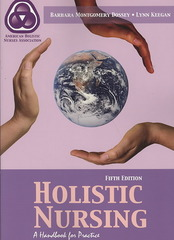 Holistic Nursing: A Handbook for Practice (Dossey, Holistic Nursing) 5th edition 9780763754297 0763754293