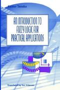 An Introduction to Fuzzy Logic for Practical Applications 1st Edition 9780387948072 0387948074