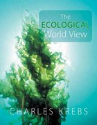 The Ecological World View 1st Edition 9780520254794 0520254791