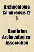 Archaeologia Cambrensis 0 9780217722728 0217722725