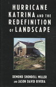 Hurricane Katrina and the Redefinition of Landscape 0 9780739121467 0739121464