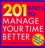 201 Ways to Manage Your Time Better 1st edition 9780070062177 007006217X