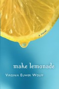 Make Lemonade 1st Edition 9780805080704 0805080708