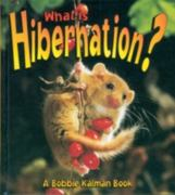 What Is Hibernation? 0 9780865059870 086505987X