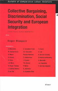 Collective Bargaining, Discrimination, Social Security and European Integration 1st edition 9789041120106 9041120106