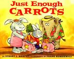 Just Enough Carrots 0 9780064467117 0064467112