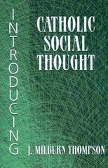 Introducing Catholic Social Thought 1st Edition 9781570758621 157075862X