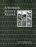 A Worker Justice Reader 0 9781570758751 1570758751