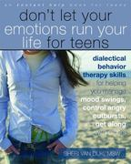 Don't Let Your Emotions Run Your Life for Teens 1st Edition 9781572248830 1572248831