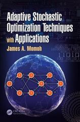 Adaptive Stochastic Optimization Techniques with Applications 1st Edition 9781439829783 1439829780