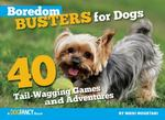 Boredom Busters for Dogs 0 9781935484172 1935484176