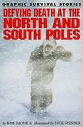 Defying Death at the North and South Poles 1st edition 9781615328574 1615328572