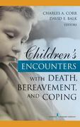 Children's Encounters with Death, Bereavement, and Coping 1st Edition 9780826134226 082613422X