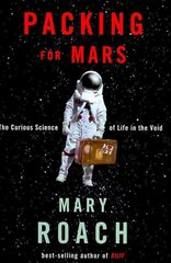 Packing for Mars 1st edition 9780393068474 0393068471