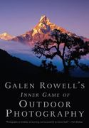 Galen Rowell's Inner Game of Outdoor Photography 0 9780393338089 0393338088
