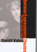 German Expressionist Theatre 1st edition 9780521035224 0521035228