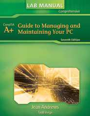 Lab Manual for Andrews' A+ Guide to Managing & Maintaining Your PC (Test Preparation) 7th edition 9781435487406 1435487400
