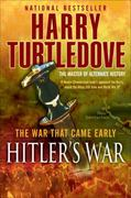 Hitler's War (The War That Came Early, Book One) 0 9780345491831 0345491831
