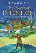 The Power of Intention 1st Edition 9781401930370 1401930379