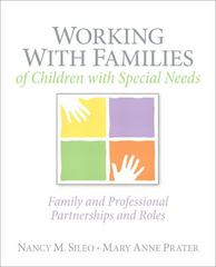Working with Families of Children with Special Needs 1st edition 9780137147403 0137147406