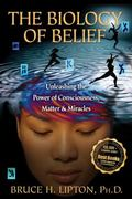 The Biology of Belief 13th Edition 9781401923129 1401923127