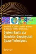 System Earth Via Geodetic-Geophysical Space Techniques 1st edition 9783642102271 3642102271