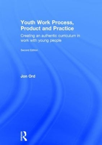 Youth Work Process, Product and Practice 2nd Edition 9781135009694 1135009694