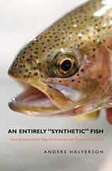 An Entirely Synthetic Fish 0 9780300140873 0300140878