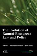 The Evolution of Natural Resources Law and Policy 0 9781604424300 1604424303