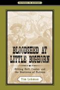 Bloodshed at Little Bighorn 1st Edition 9780801895012 0801895014