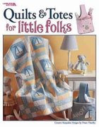 Quilts & Totes for Little Folks 0 9781574866650 1574866656