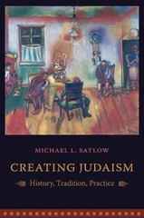 Creating Judaism 1st Edition 9780231134897 0231134894