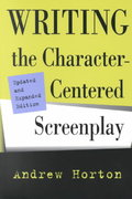 Writing the Character-Centered Screenplay 2nd edition 9780520221659 0520221656