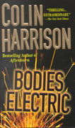 Bodies Electric 1st edition 9780312979669 0312979665